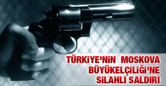 Türkiye'nin Moskova Büyükelçiliği'ne silahlı saldırı !