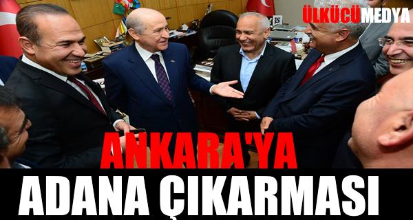 Ankara'ya Adana Çıkarması !
