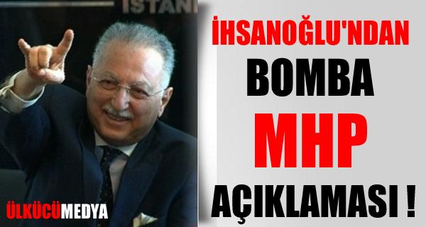 EKMELEDDİN İHSANOĞLU'NDAN BOMBA MHP AÇIKLAMASI !