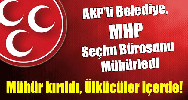 AKP'li Rize Belediyesi MHP Seçim Bürosunu Mühürledi