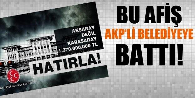MHP'nin AK Saray Afişlerine AKP'li Belediye Engeli!