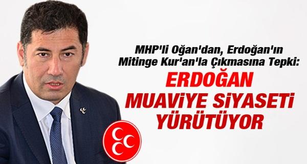MHP'li Sinan Oğan: Erdoğan Muaviye Siyaseti Yürütüyor