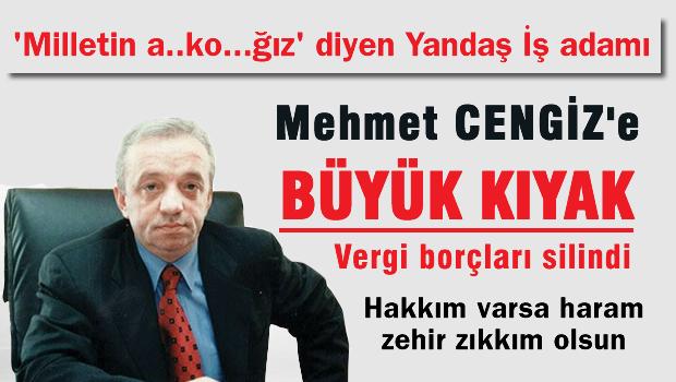 Mehmet Cengiz'e vergi kıyağı