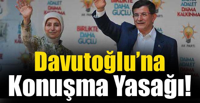 """Davutoğlu'na """"Konuşma"""" Yasağı!"""