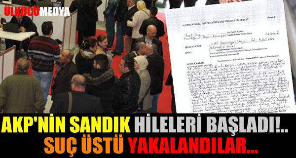 AKP'nin Sandık Hileleri Başladı