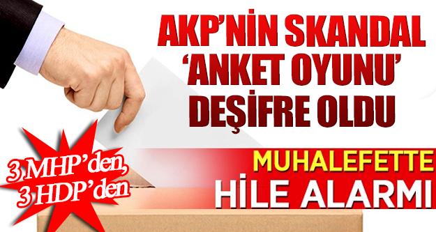 AKP'NİN SKANDAL ANKET OYUNU DEŞİFRE OLDU !