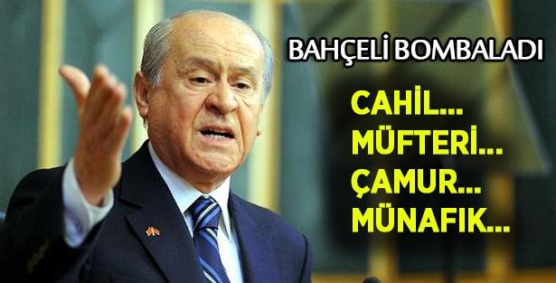 DEVLET BAHÇELİ BOMBALADI