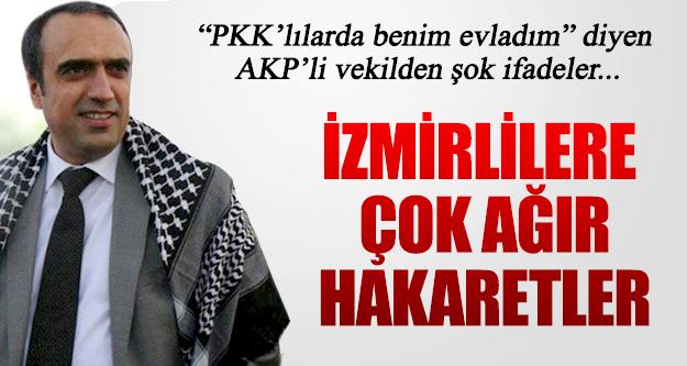 AKP'li Vekil'den İzmirlilere çok ağır hakaretler!