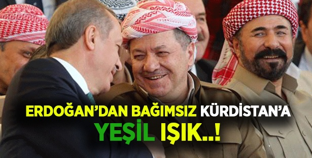 Erdoğan'dan Bağımsız Kürdistan'a Yeşil Işık...!