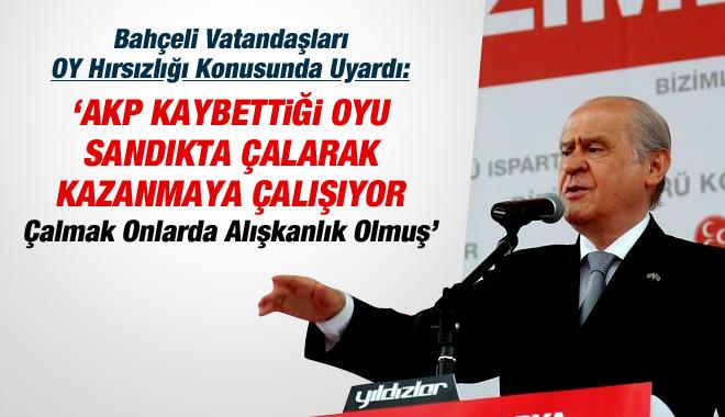 Bahçeli: AKP Kaybettiği Oyu Sandıkta Çalmaya Çalışacak