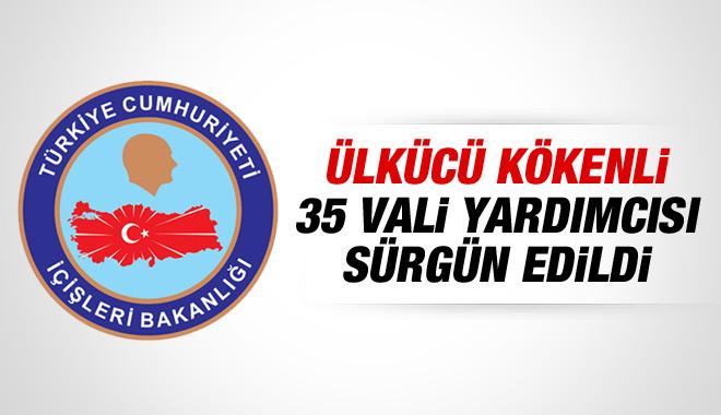 Ülkücü Kökenli 35 VALİ YARDIMCISI SÜRGÜN EDİLDİ