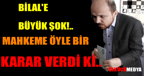 Bilal Erdoğan'a bir şok daha...