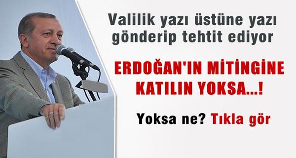 Erdoğan Mitingine Katılmayanlara Tehdit!