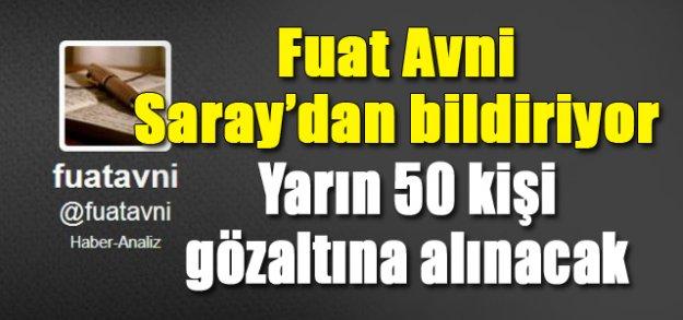Fuat Avni: Tayyip Talimat Verdi Operasyon Geliyor