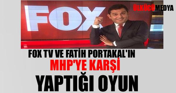 FOX TV'NİN MHP'YE KARŞI YAPTIĞI OYUN
