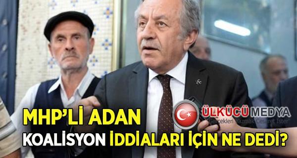 MHP'li Adan, koalisyon iddialarına ne yanıt verdi??