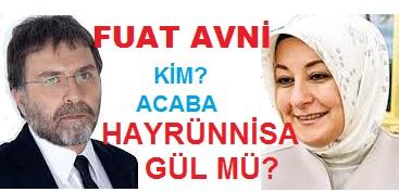 Fuat Avni Hayrünnisa Gül mü?