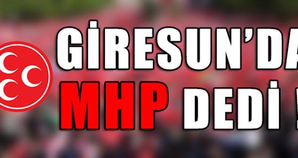 GİRESUN'DA MHP DEDİ !