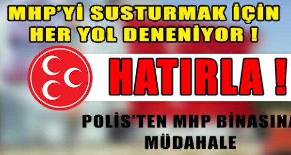 MHP'Yİ SUSTURMAK İÇİN HER YOL DENENİYOR !
