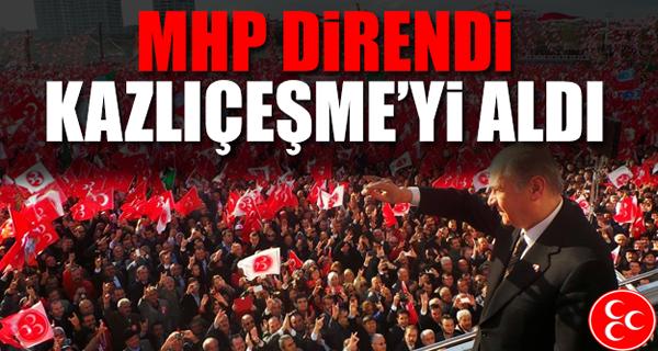 MHP Direndi Kazlıçeşme'yi Aldı
