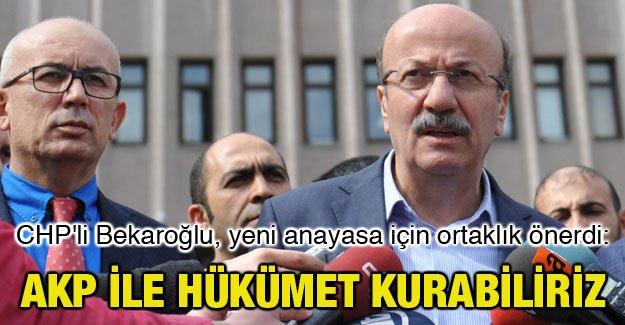 CHP'li Mehmet Bekaroğlu: AKP ile hükümet kurabiliriz