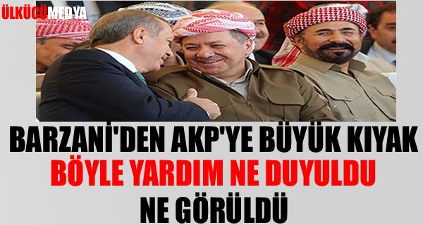 Barzani'den AKP'ye Büyük Kıyak