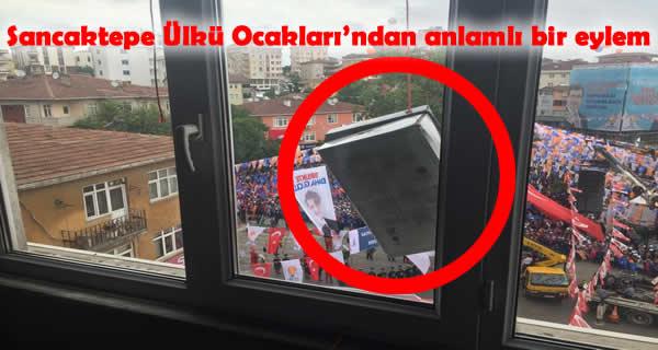 Sancaktepe Ülkü Ocakları'ndan anlamlı bir protesto !