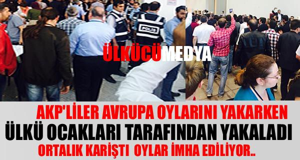 AKP'LİLER OYLARI YAKARKEN ÜLKÜ OCAKLARI YAKALADI ORTALIK KARİŞTI