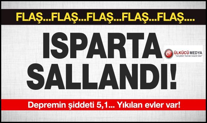 Isparta'da 5,1 büyüklüğünde deprem!...