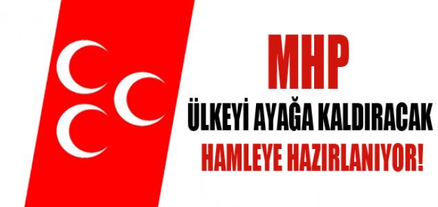 MHP ÜLKEYİ AYAĞA KALDIRACAK HAMLEYE HAZIRLANIYOR !