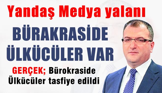 Yandaş Medyanın Ülkücü Bürokrat yalanı