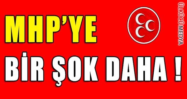 MHP'YE BİR ŞOK DAHA !