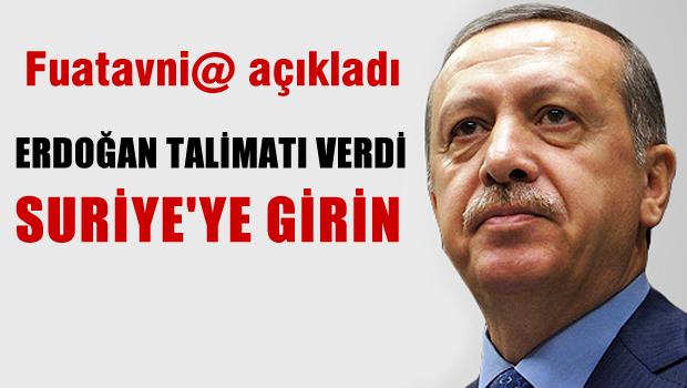 'Erdoğan, Suriye'ye girilmesi talimatı verdi'