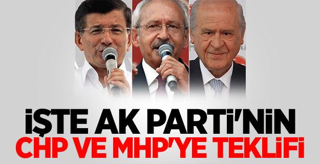 İŞTE AK PARTİ'NİN CHP VE MHP'YE TEKLİFİ