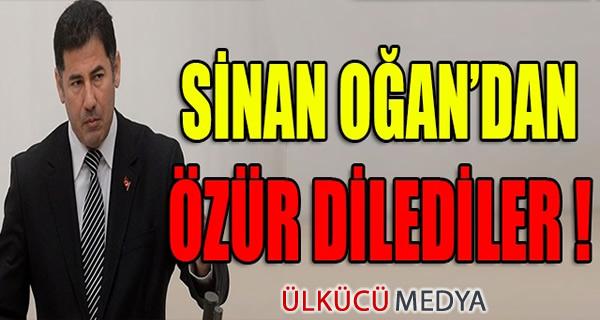 SİNAN OĞAN'DAN ÖZÜR DİLEDİLER !