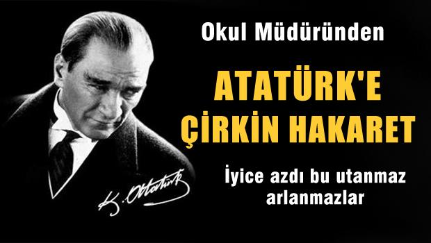 Okul Müdürü'nden Atatürk'e çirkin hakaretler