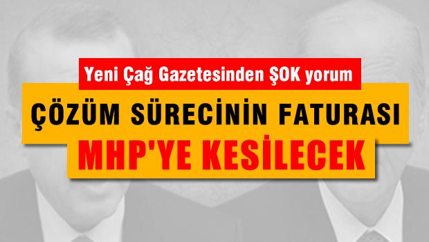 Erdoğan, Çözüm Sürecinin Faturasını MHP'ye Kesecek