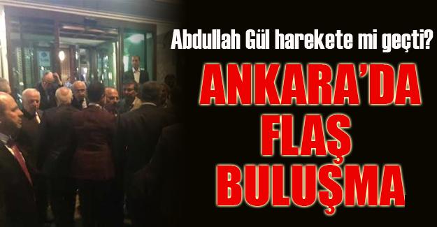 Abdullah Gül'den Ankara'da bomba buluşma