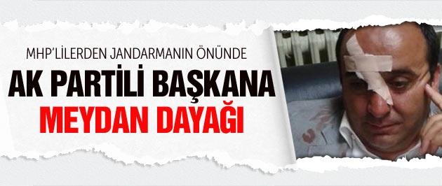 MHP'lilerden AK Partili başkana meydan dayağı!