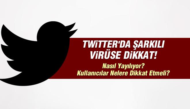 Twitter'da Şarkılı Virüse DİKKAT!