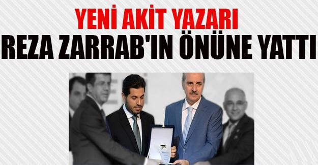 Yeni Akit Yazarı Reza Zarrab'a sahip çıktı