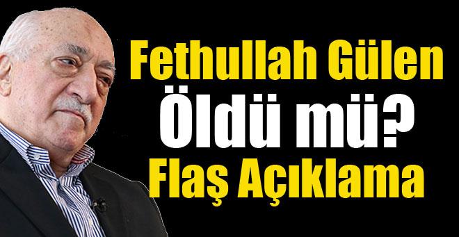 Fethullah Gülen öldü mü