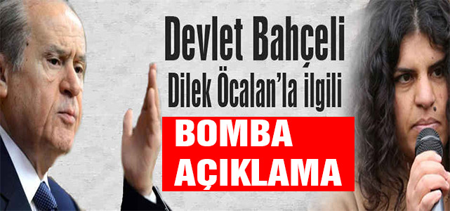 Bahçeli'den Dilek Öcalan'la ilgili bomba açıklama