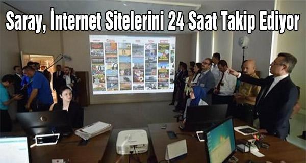 Saray 24 saat internet siteleri takip ediliyor