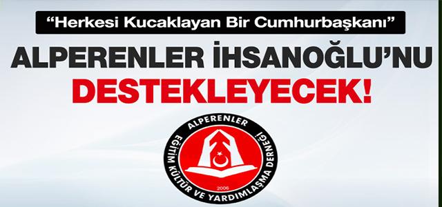 Alperenler İhsanoğlu'nu destekleyecek !