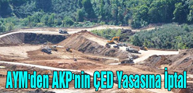 AYM'den AKP'nin ÇED Yasasına İptal