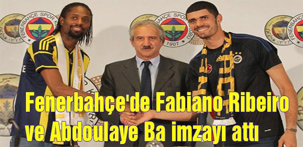 Fenerbahçe'de Fabiano Ribeiro ve Abdoulaye Ba imzayı attı