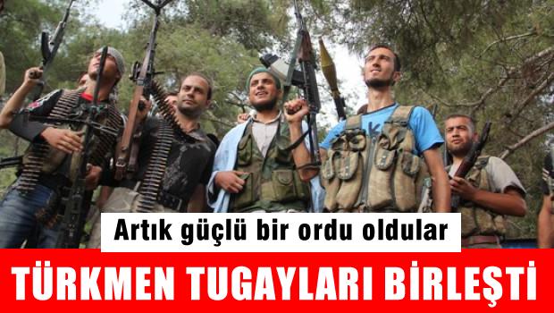 DENGELER DEĞİŞECEK Türkmen Tugayları Birleşti