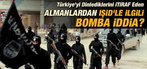 ALMANLARDAN IŞİD'LE İLGİLİ TÜRKİYE'Yİ KARIŞTIRACAK İDDİA?