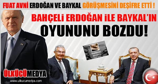 Fuat Avni: Devlet Bahçeli Baykal ve Erdoğan'ın Oyununu Bozdu!